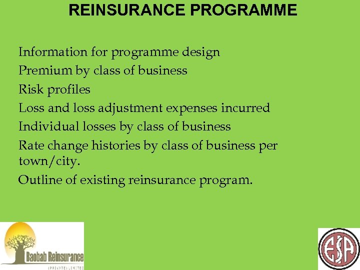 REINSURANCE PROGRAMME Information for programme design Premium by class of business Risk profiles Loss
