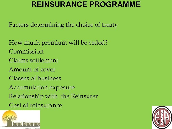 REINSURANCE PROGRAMME Factors determining the choice of treaty How much premium will be ceded?