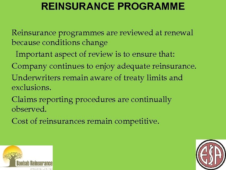 REINSURANCE PROGRAMME Reinsurance programmes are reviewed at renewal because conditions change Important aspect of