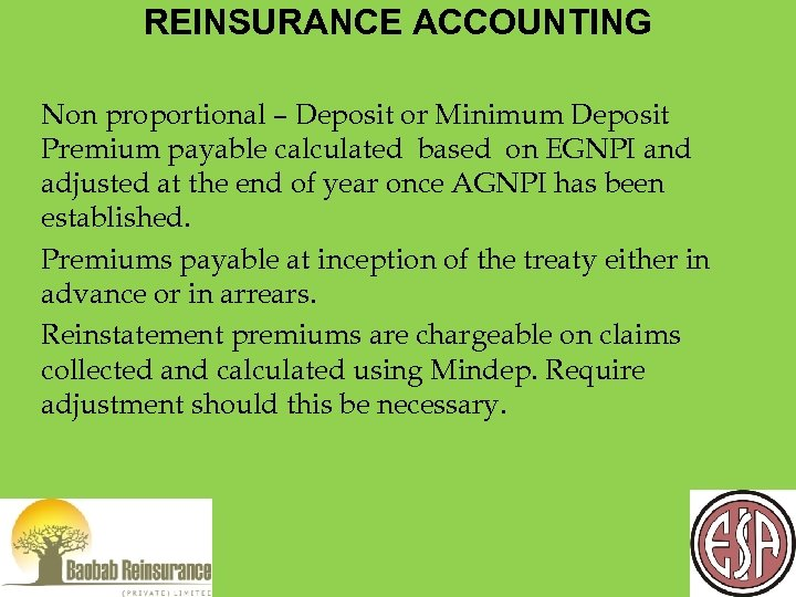 REINSURANCE ACCOUNTING Non proportional – Deposit or Minimum Deposit Premium payable calculated based on