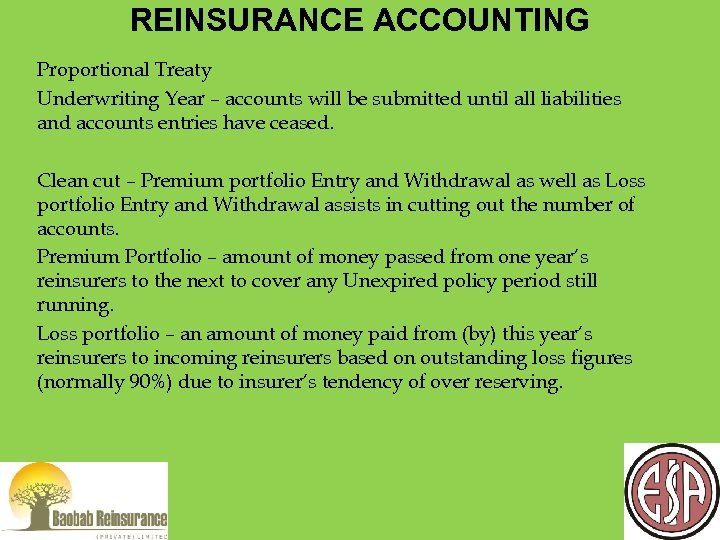 REINSURANCE ACCOUNTING Proportional Treaty Underwriting Year – accounts will be submitted until all liabilities