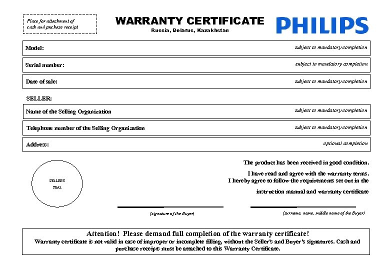WARRANTY CERTIFICATE Place for attachment of cash and puchase receipt Russia, Belarus, Kazakhstan Model: