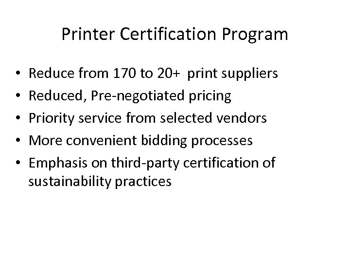 Printer Certification Program • • • Reduce from 170 to 20+ print suppliers Reduced,