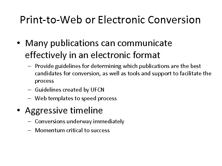 Print-to-Web or Electronic Conversion • Many publications can communicate effectively in an electronic format
