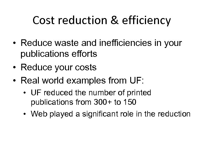 Cost reduction & efficiency • Reduce waste and inefficiencies in your publications efforts •