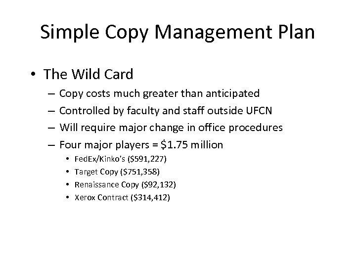 Simple Copy Management Plan • The Wild Card – – Copy costs much greater