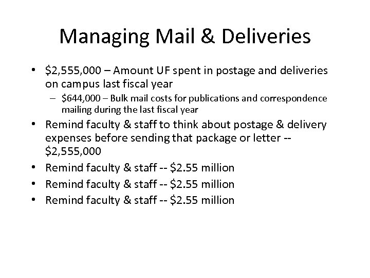 Managing Mail & Deliveries • $2, 555, 000 – Amount UF spent in postage