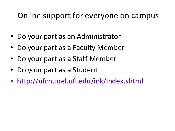 Online support for everyone on campus • • • Do your part as an