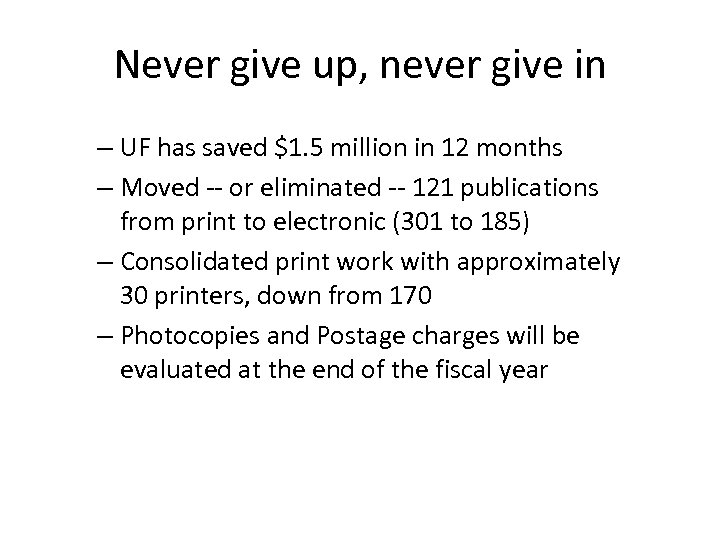 Never give up, never give in – UF has saved $1. 5 million in