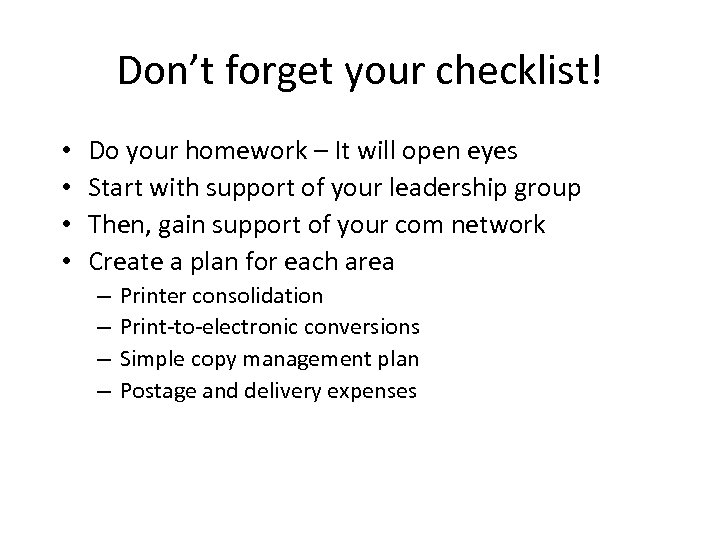 Don't forget your checklist! • • Do your homework – It will open eyes
