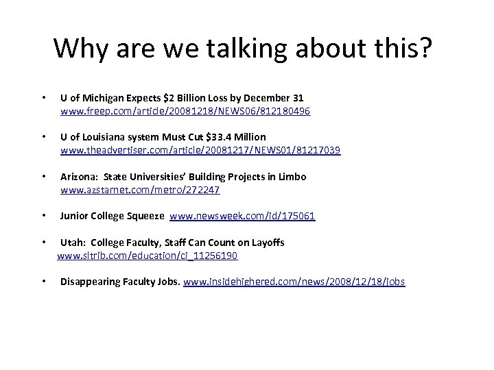 Why are we talking about this? • U of Michigan Expects $2 Billion Loss