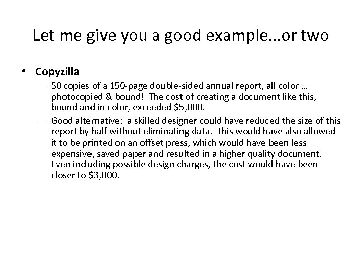Let me give you a good example…or two • Copyzilla – 50 copies of