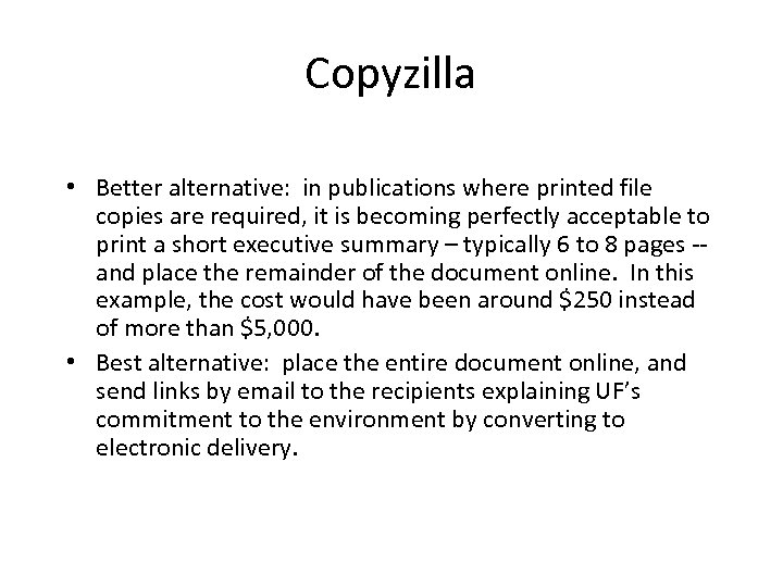 Copyzilla • Better alternative: in publications where printed file copies are required, it is