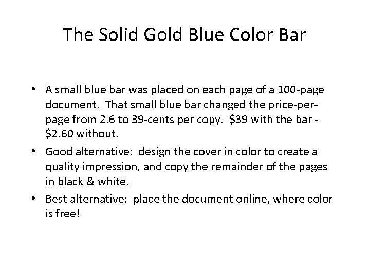 The Solid Gold Blue Color Bar • A small blue bar was placed on
