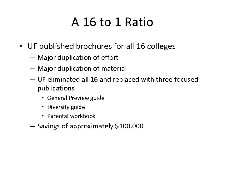 A 16 to 1 Ratio • UF published brochures for all 16 colleges –