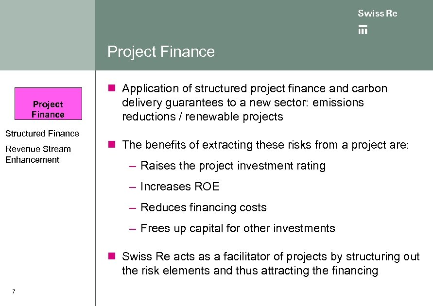 Project Finance Structured Finance Revenue Stream Enhancement n Application of structured project finance and