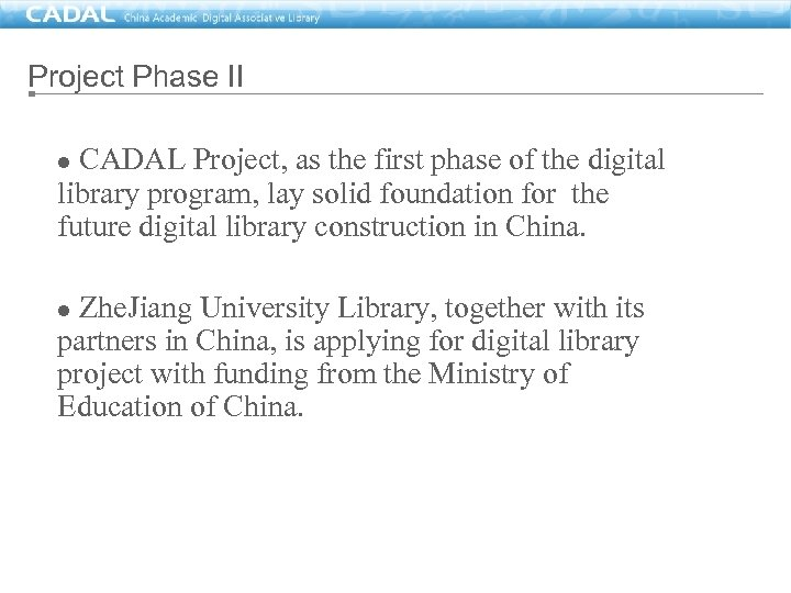 Project Phase II CADAL Project, as the first phase of the digital library program,