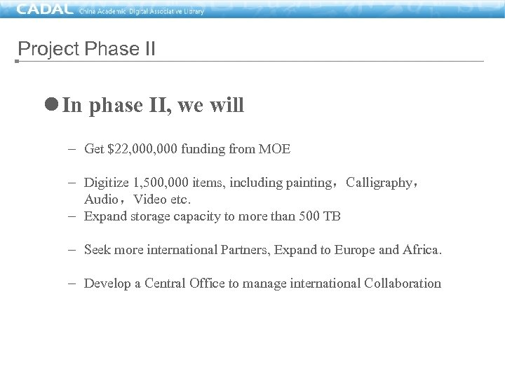 Project Phase II l In phase II, we will – Get $22, 000 funding