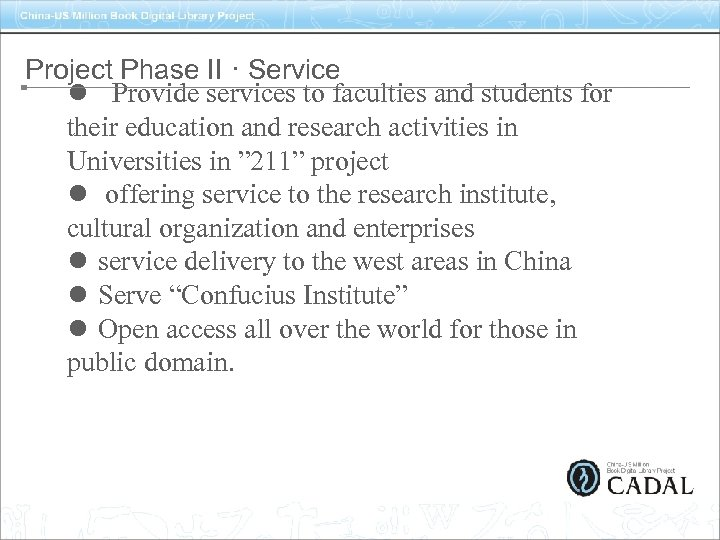 Project Phase II · Service l Provide services to faculties and students for their