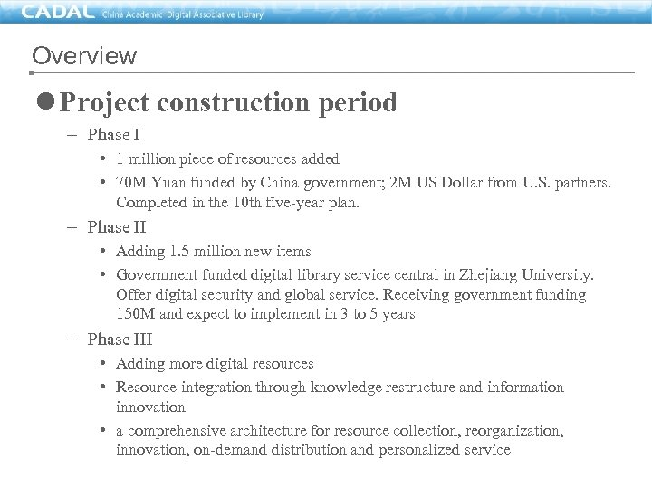 Overview l Project construction period – Phase I • 1 million piece of resources