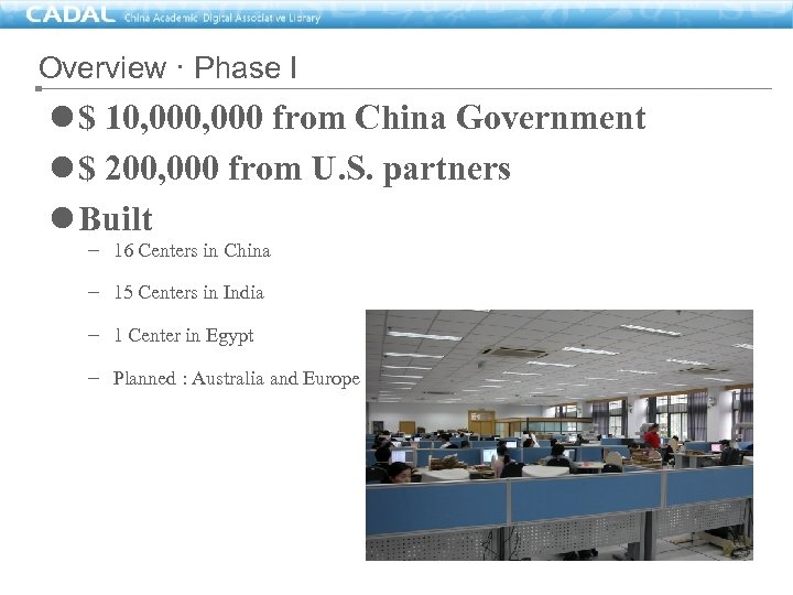 Overview · Phase I l $ 10, 000 from China Government l $ 200,