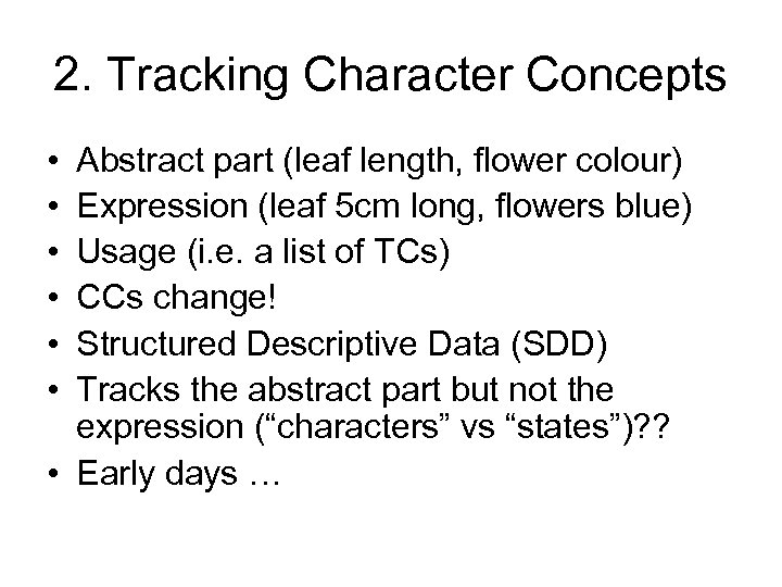 2. Tracking Character Concepts • • • Abstract part (leaf length, flower colour) Expression
