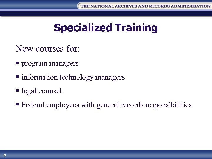 Specialized Training New courses for: § program managers § information technology managers § legal