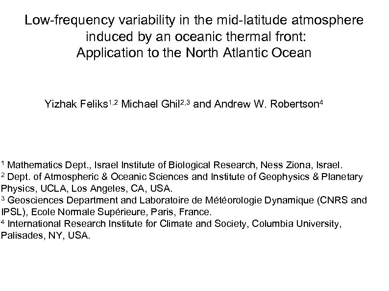 Low-frequency variability in the mid-latitude atmosphere induced by an oceanic thermal front: Application to