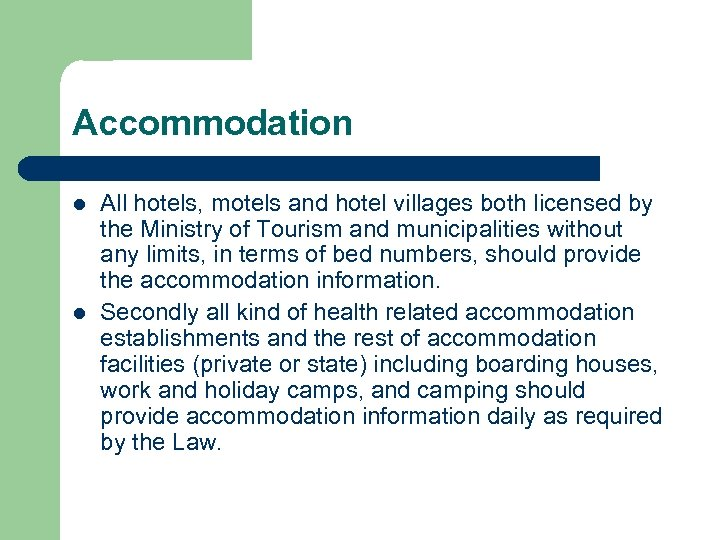 Accommodation l l All hotels, motels and hotel villages both licensed by the Ministry