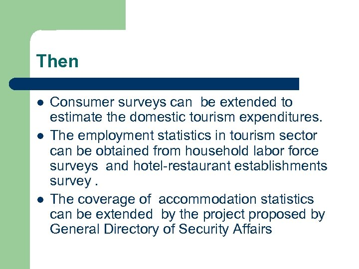 Then l l l Consumer surveys can be extended to estimate the domestic tourism