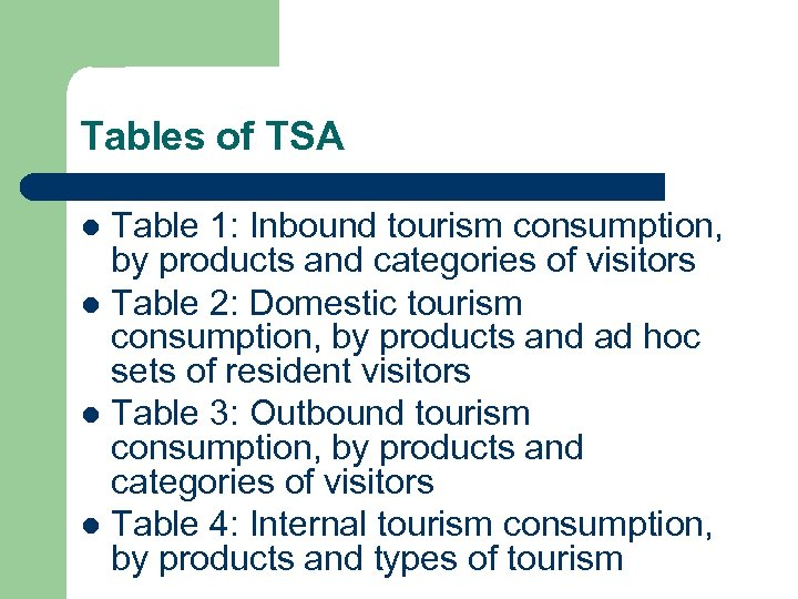Tables of TSA Table 1: Inbound tourism consumption, by products and categories of visitors