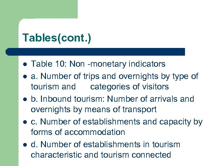 Tables(cont. ) l l l Table 10: Non -monetary indicators a. Number of trips