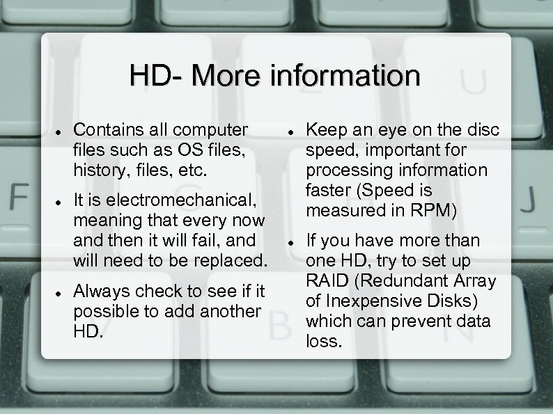HD- More information Contains all computer files such as OS files, history, files, etc.