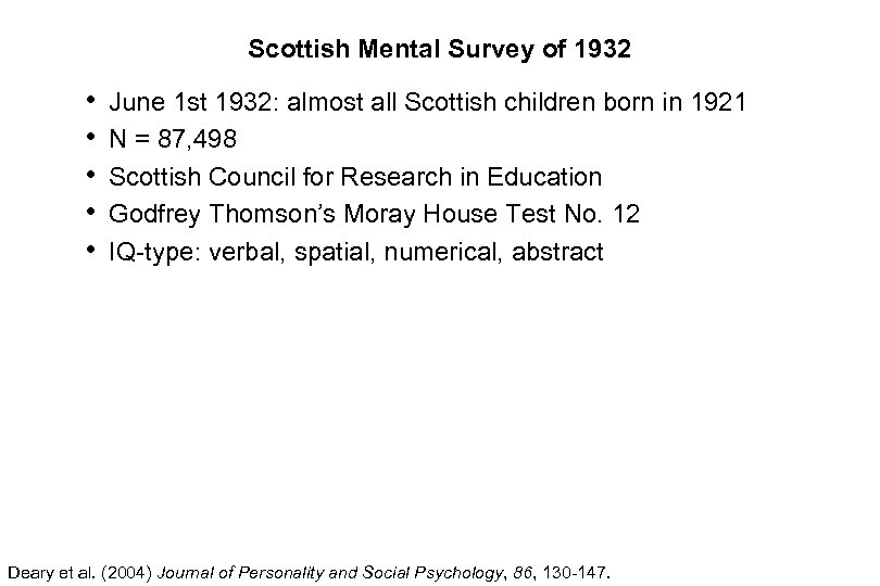 Scottish Mental Survey of 1932 • • • June 1 st 1932: almost all
