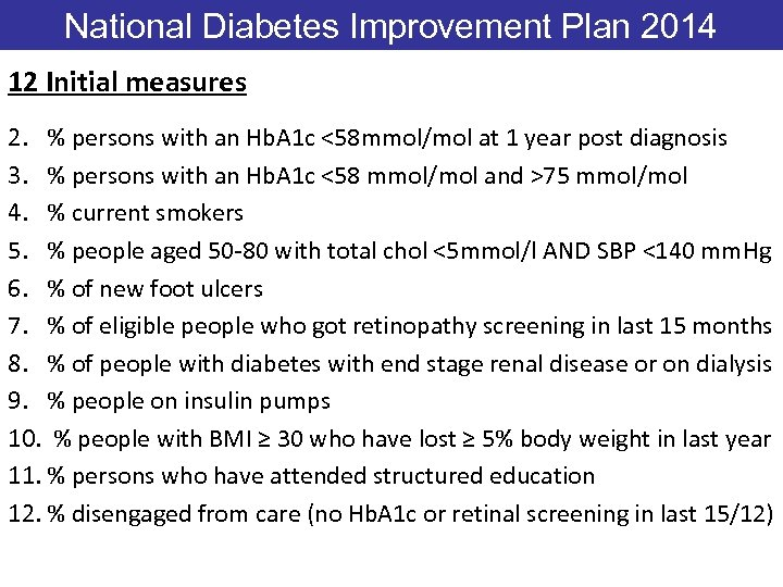 National Diabetes Improvement Plan 2014 12 Initial measures 1. J 2. % persons with