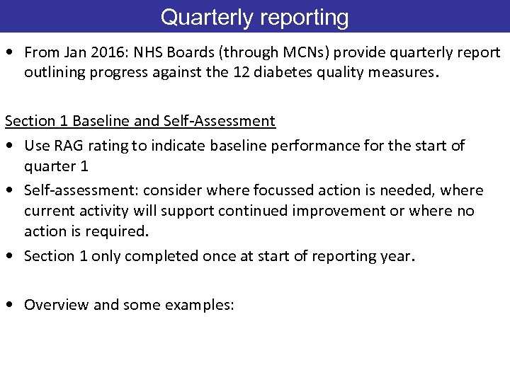 Quarterly reporting • From Jan 2016: NHS Boards (through MCNs) provide quarterly report outlining