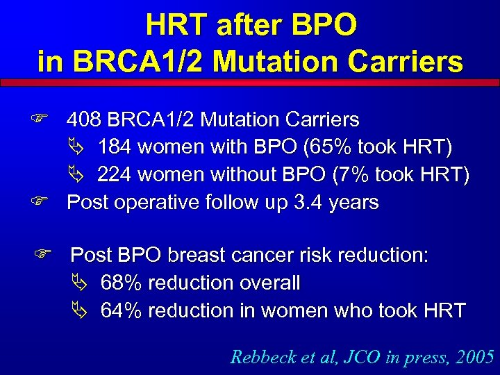 HRT after BPO in BRCA 1/2 Mutation Carriers F 408 BRCA 1/2 Mutation Carriers