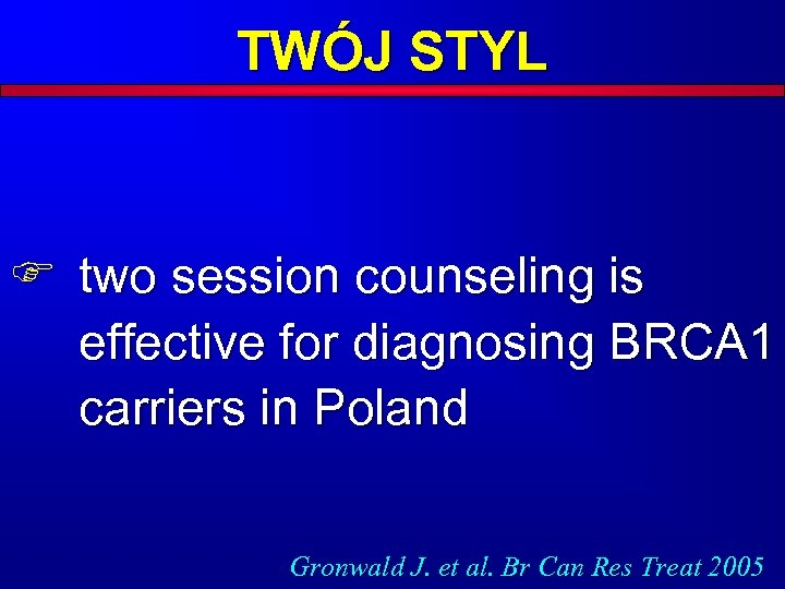 TWÓJ STYL F two session counseling is effective for diagnosing BRCA 1 carriers in