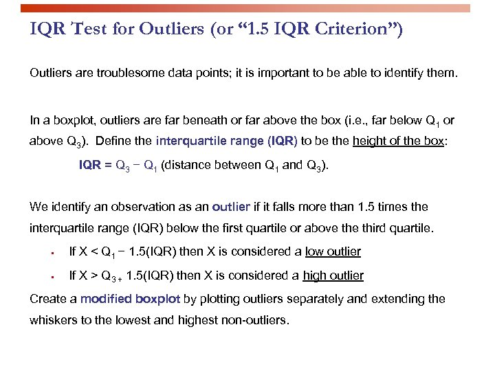 "IQR Test for Outliers (or "" 1. 5 IQR Criterion"") Outliers are troublesome data"
