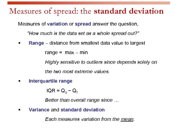 Measures of spread: the standard deviation Measures of variation or spread answer the question,