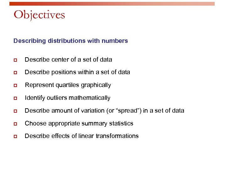 Objectives Describing distributions with numbers p Describe center of a set of data p