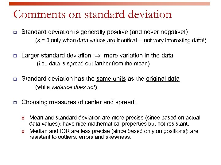 Comments on standard deviation p Standard deviation is generally positive (and never negative!) (s