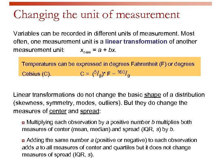 Changing the unit of measurement Variables can be recorded in different units of measurement.