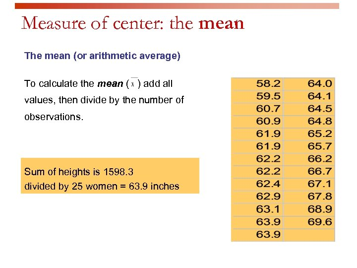 Measure of center: the mean The mean (or arithmetic average) To calculate the mean