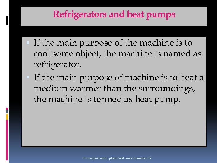 Refrigerators and heat pumps If the main purpose of the machine is to cool