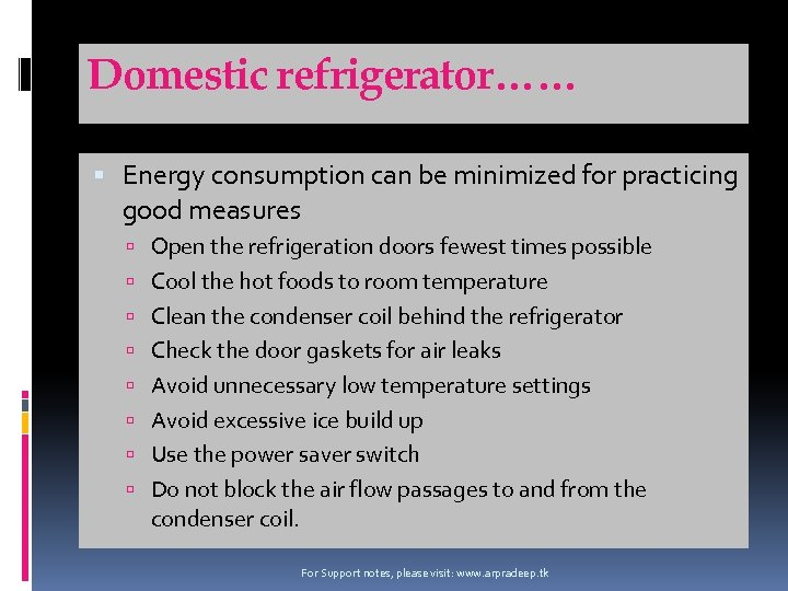 Domestic refrigerator…… Energy consumption can be minimized for practicing good measures Open the refrigeration