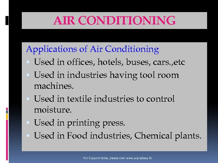 AIR CONDITIONING Applications of Air Conditioning Used in offices, hotels, buses, cars. , etc
