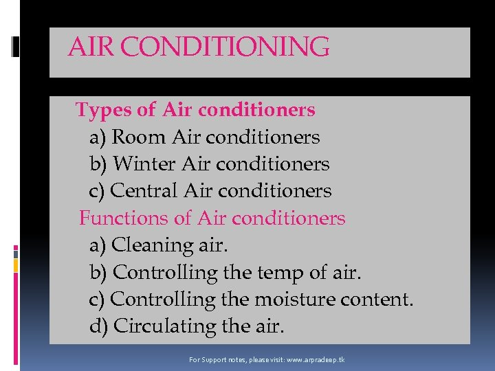 AIR CONDITIONING Types of Air conditioners a) Room Air conditioners b) Winter Air conditioners