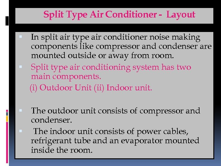 Split Type Air Conditioner - Layout In split air type air conditioner noise making