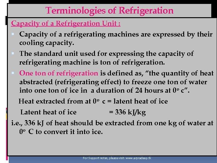 Terminologies of Refrigeration Capacity of a Refrigeration Unit : Capacity of a refrigerating machines
